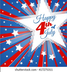 American Patriotic Background. Happy Independence Day background with stars and stripes. 4th of july retro poster. Patriotic banner. Greeting Card. Explosion star. Halftone vector illustration