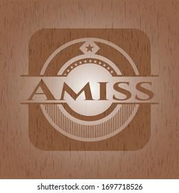 Amiss retro style wooden emblem. Vector Illustration.
