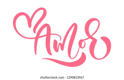 Amor - Calligraphy word Love on Spanish and Portuguese. Vector Valentines Day Hand Drawn lettering. Heart Holiday sketch doodle Design valentine card. decor for web, wedding and print. Isolated