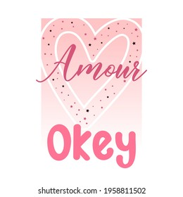 Amour is love okey abstract,Graphic design print t-shirts fashion,vector,poster,card