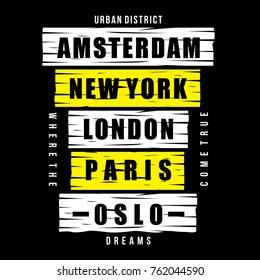 Amsterdam, New York, London, Paris, Oslo, typography tee design, vector illustration t shirt graphic artistic element