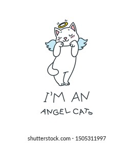 I'm an angel cat. Illustration of a cute white cat with angel wings. Vector 8 EPS.