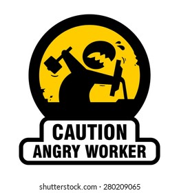 Angry worker funny sign