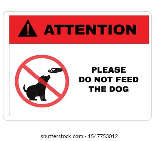 Animal Prevention signs, ATTENTION board with message ATTENTION PLEASE DO NOT FEED THE DOG. beware and careful Sign, DOG OWNER warning symbol, vector illustration.