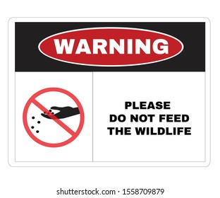 Animal Prevention signs, Warning Message Board, message WARNING PLEASE DO NOT FEED THE WILDLIFE, Not Allowed Sign, vector illustration.