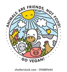 Animals are friends, not food. Go vegan! isolated vector illustration