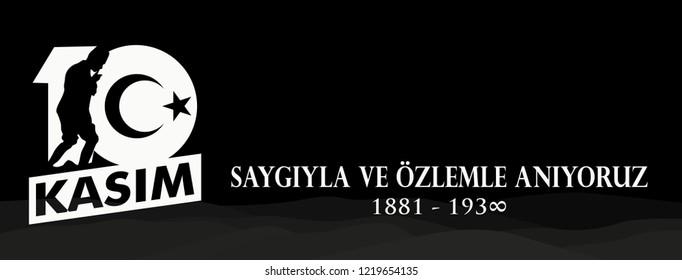 Ankara - November 10, 1938: Ataturk's Death Day. 10 Kasim; Saygıyla ve özlemle anıyoruz. Translation: We remember with respect and longing. Vector Illustration.