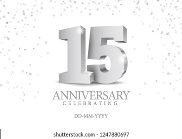 Anniversary 15. silver 3d numbers. Poster template for Celebrating 15th anniversary event party. Vector illustration