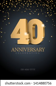 Anniversary 40. gold 3d numbers. Poster template for Celebrating 50th anniversary event party. Vector illustration