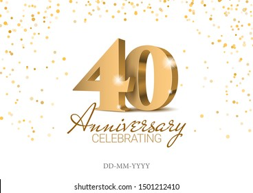 Anniversary 40. gold 3d numbers. Poster template for Celebrating 40th anniversary event party. Vector illustration