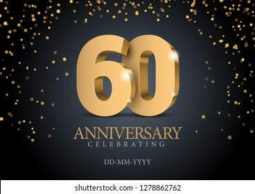 Anniversary 60. gold 3d numbers. Poster template for Celebrating 60th anniversary event party. Vector illustration