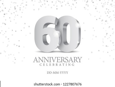 Anniversary 60. silver 3d numbers. Poster template for Celebrating 60th anniversary event party. Vector illustration