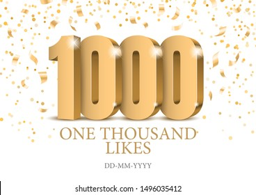 Anniversary or event 1000. gold 3d numbers. Poster template for Celebrating 1000th likes or folovers or subscribers event party. Vector illustration