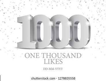 Anniversary or event 1000. silver 3d numbers. Poster template for Celebrating 1000th likes or folovers or subscribers event party. Vector illustration