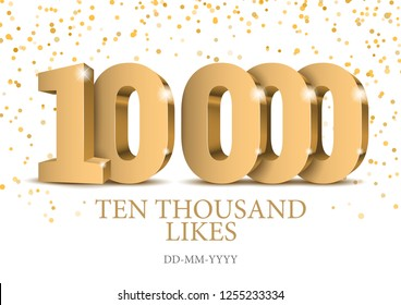 Anniversary or event 10000. gold 3d numbers. Poster template for Celebrating 10000th likes or folovers or subscribers event party. Vector illustration