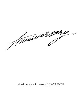 Anniversary handwritten phrase isolated on write background