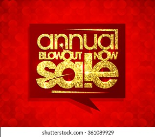 Annual blowout sale now, speech bubble design with golden mosaic text.