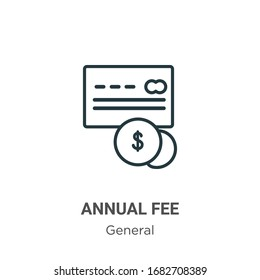 Annual fee outline vector icon. Thin line black annual fee icon, flat vector simple element illustration from editable general concept isolated stroke on white background