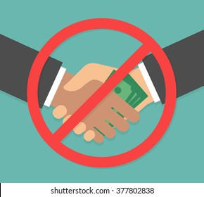 Anti corruption concept. Handshake with money bills and red prohibition sign. Hand giving money through handshake. Flat design