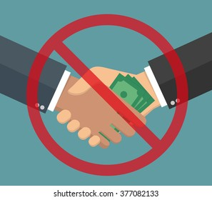 Anti-corruption concept hand giving money bills to another hand through a handshake with prohibition sign. Flat style