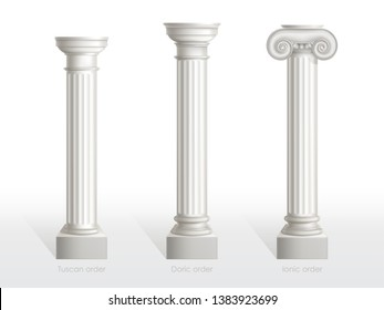 Antique columns set of Tuscan, Doric and Ionic Order isolated on white background. Ancient classic ornate pillars of roman or greece architecture for facade decoration Realistic 3d vector illustration