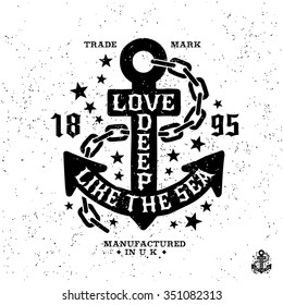 "antique monochrome hipster vintage label , badge, crest ""love deep like the sea"" for flayer poster logo or t-shirt apparel clothing print with lettering anchor and star"