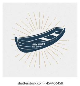 Any port in a storm. Wooden Rowing boat concept. Inspiring Creative Motivation Quote. Vector Typography Poster Design Concept.