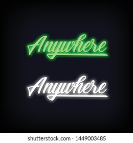 Anywhere Lettering Text Effect Neon. Short Quotes Anywhere Lettering Neon. Light Banner, Poster. Vector