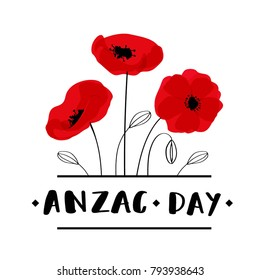 ANZAC DAY. Australia New Zealand Army Corps - ANZAC Day card with red poppies and lettering text. Vector illustration on white background