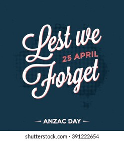 Anzac Day Design - 25 April - Lest We Forget
