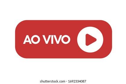 Ao vivo (Live in portuguese) Streaming online sign vector design. White background.