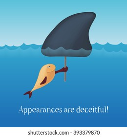 Appearances are deceitful. The little fish with a big shark fin scares everyone. Motivating card. Vector