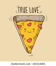 "Appetizing animated smiling cute pizza triangle with cheese and salami in the form of hearts. Text   ""True Love"". vector isolated illustration for t-shirts, phone case, mugs,wall art etc."