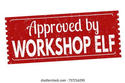 Approved by workshop elf grunge rubber stamp on white background, vector illustration