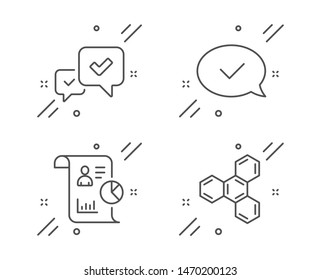 Approved message, Report and Approve line icons set. Chemical formula sign. Accepted chat, Work statistics, Accepted message. Chemistry. Education set. Line approved message outline icon. Vector
