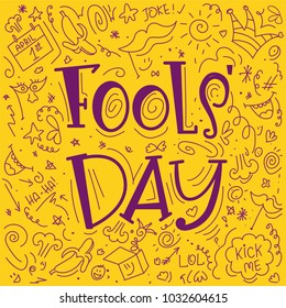 April 1st. Fools day vector composition. Funny hand drawn letters with drawn elements. Concept for greeting card, promotion, leaflet, flyer, article. Yellow and violet
