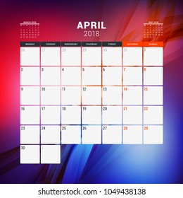 April 2018. Calendar planner design template with abstract background. Week starts on Monday