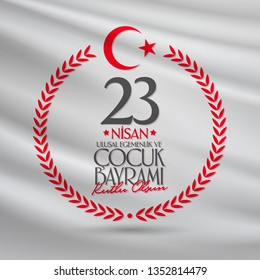 April 23 National Sovereignty and Children's Day. Billboard, Poster, Social Media, Greeting Card template. (Turkish: 23 Nisan Ulusal Egemenlik ve Cocuk Bayrami Kutlu Olsun.)