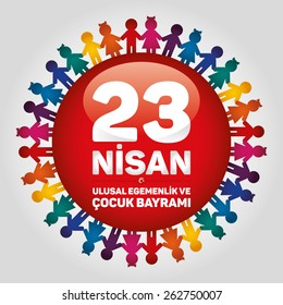 April 23, National Sovereignty and Children's Day. Dedicated to the children. Red badge and multicolour childs.