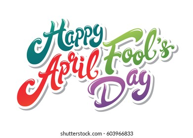April Fools Day greeting. Colorful typography vector lettering design. Perfect for greeting card, banner or advertisement. 1st of April.