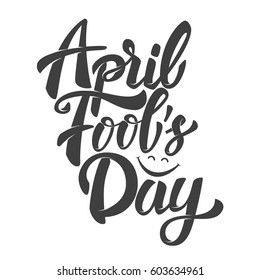 april fools day. Hand drawn lettering phrase isolated on white background. Design element for poster, greeting card. Vector illustration.