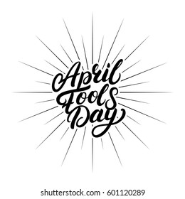 April Fools Day hand written lettering for greeting card, posters, prints. Isolated on white background. Vector illustration.