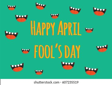 April fool's day, Typography, Colorful, Creative. Illustration of mouth. vector illustration