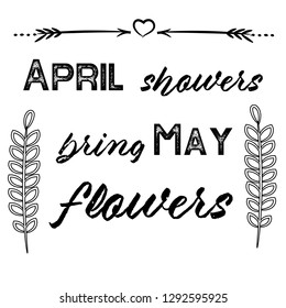 April showers bring May flowers. Calligraphy saying for print. Vector Quote for typography and Social media post. Modern Inspiration Design