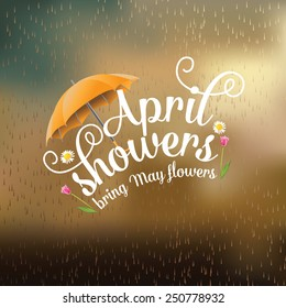 April showers bring May flowers design EPS 10 vector royalty free stock illustration Perfect for ads, poster, flier, signage, promotion, greeting card, blog, social media. Spring rain growth, renewal
