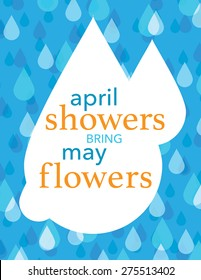 April showers bring May flowers, blue and white rain drops over blue background