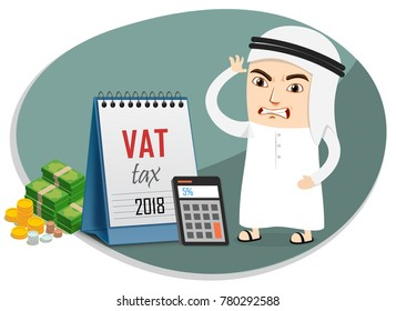 Arab Business Man worried over 5 percent Value Added Tax VAT imposed by Saudi UAE Government from 2018. Calculating the Tax.