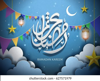 Arabic calligraphy design for Ramadan Kareem, with paper clouds and colorful flags, white words