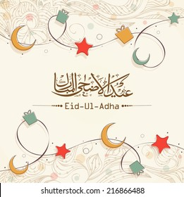 Arabic islamic calligraphy of text Eid-Ul-Adha on stars and moon decorated floral background for Muslim community festival celebrations.