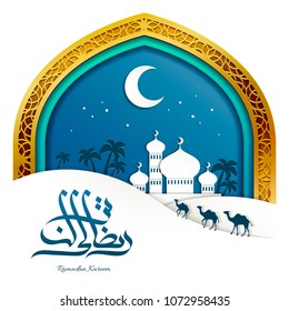 Arched frame with mosque in night desert, Ramadan Kareem calligraphy for greeting uses in paper style